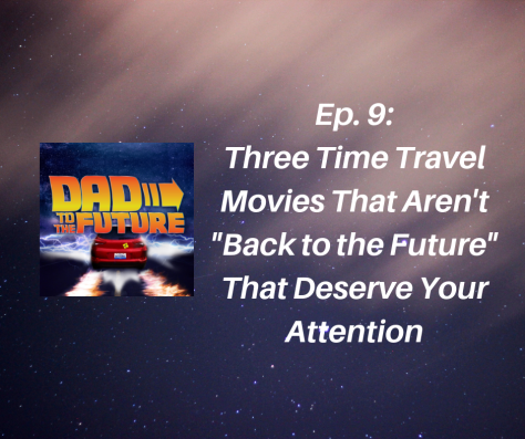 """Ep  9 – Three Time Travel Movies that Aren't """"Back to the Future"""